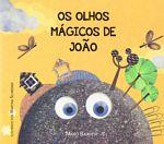 Os olhos mágicos do João