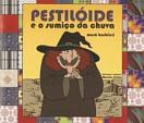 Pestilóide e o sumiço da chuva