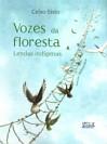 Vozes da floresta – lendas indígenas